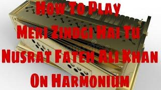 How To Play Meri Zindgi Hai Tu By Nusrat Saab On Harmonium // Gaurav Anmol // Tutorial // 2018