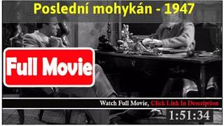 Poslední mohykán (1947) *FuII M0p135*#*