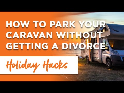 How to park your caravan without getting a divorce