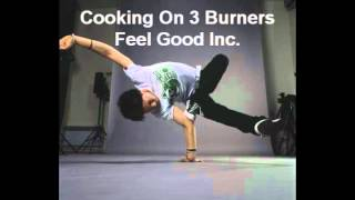 Download Cooking On 3 Burners - Feel Good Inc. MP3 song and Music Video