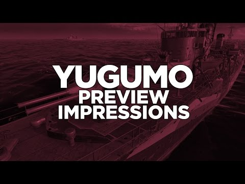 World of Warships - Yugumo Preview Impressions