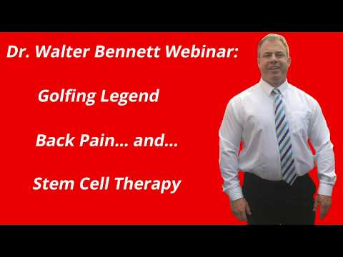 Dr. Walter Bennett Webinar #2 Golfing Legend's Back Pain Treatment