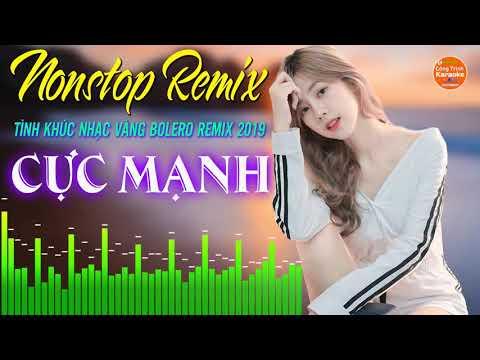 Nhạc Sống Bolero Remix 2019 - Nonstop Sến Nhảy Remix Cực Bốc 2019 - Bass Căng Đét