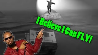 I Believe I Can Fly (GTA V Fail's Montage)