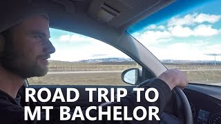 Road Trip to Mt Bachelor