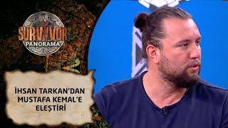 SurvivorPanorama | 64. Bölüm | İhsan Tarkan'dan Mustafa Kemal'e eleştiri!'