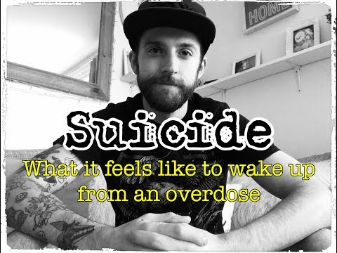 SUICIDE: What surviving an OVERDOSE feels like