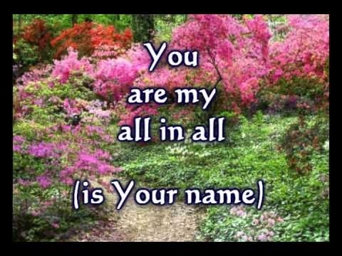 My All In All -written by Dennis Jernigan - Worship Video wlyrics
