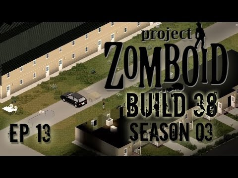 PROJECT ZOMBOID Season 3   Townhouse   Ep 13    Let's Play Project Zomboid