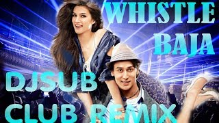 WHISTLE BAJA CLUB BANGER REMIX !!! - HEROPANTI ✌