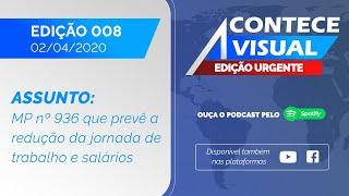 🔴 URGENTE: APROVADA MP QUE REDUZ A JORNADA DE TRABALHO E SALÁRIOS | Acontece Visual (02/04/2020)