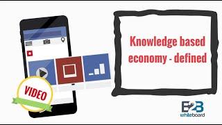 Knowledge based economy - defined