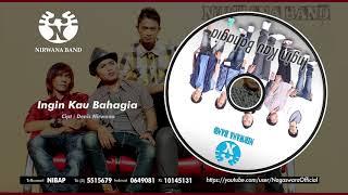 Nirwana Band - Ingin Kau Bahagia (Official Audio Video)