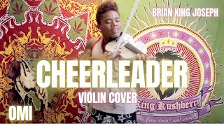 OMI - Cheerleader [Violin Remix] - Brian King Joseph (Felix Jaehn Remix)