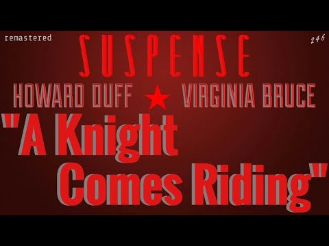 "Housewife hopes ""A Knight Comes Riding"" • HQ Audio • HOWARD DUFF, VIRGINIA BRUCE • SUSPENSE"