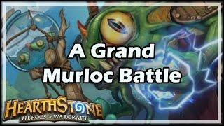 [Hearthstone] A Grand Murloc Battle