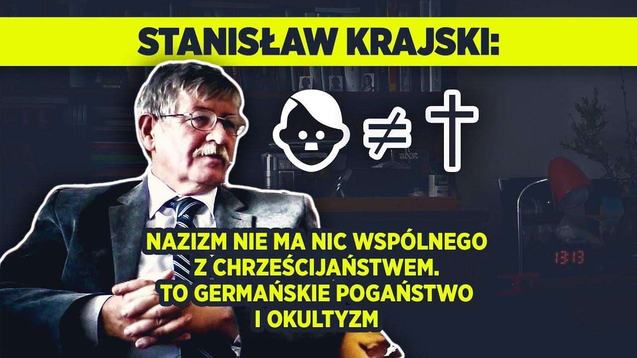 Stanisław Krajski: Nazizm nie ma nic wspólnego z chrześcijaństwem. To pogaństwo i okultyzm