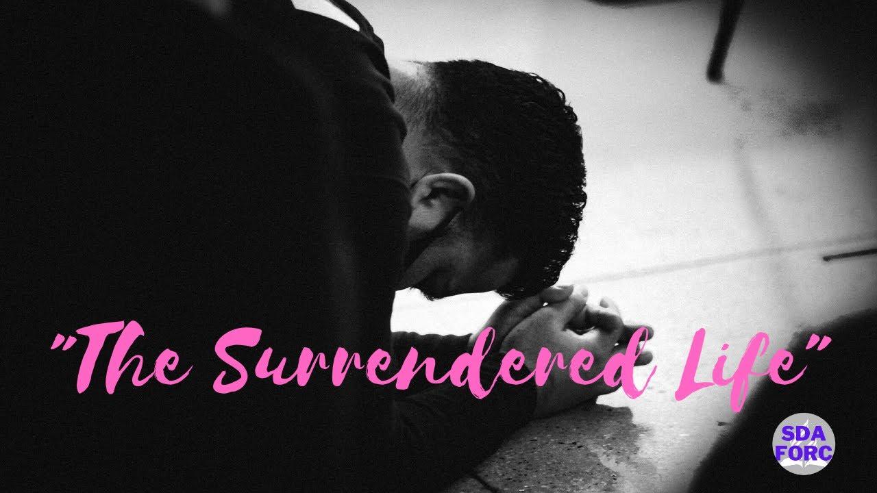 """The Surrendered Life""   Sep 11, 2021 live stream   SDAFORC"