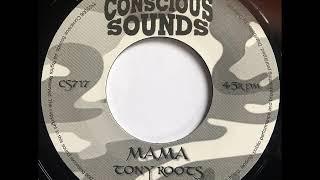 Tony Roots - Mama + Version