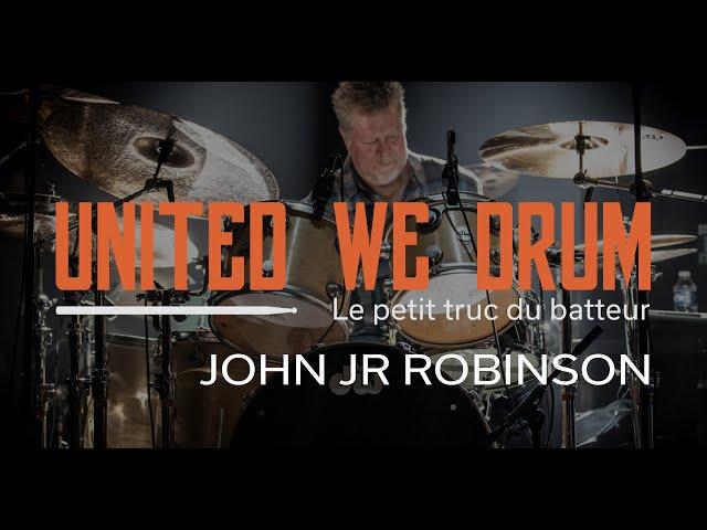 John Jr. Robinson - United We Drum, le petit truc du batteur