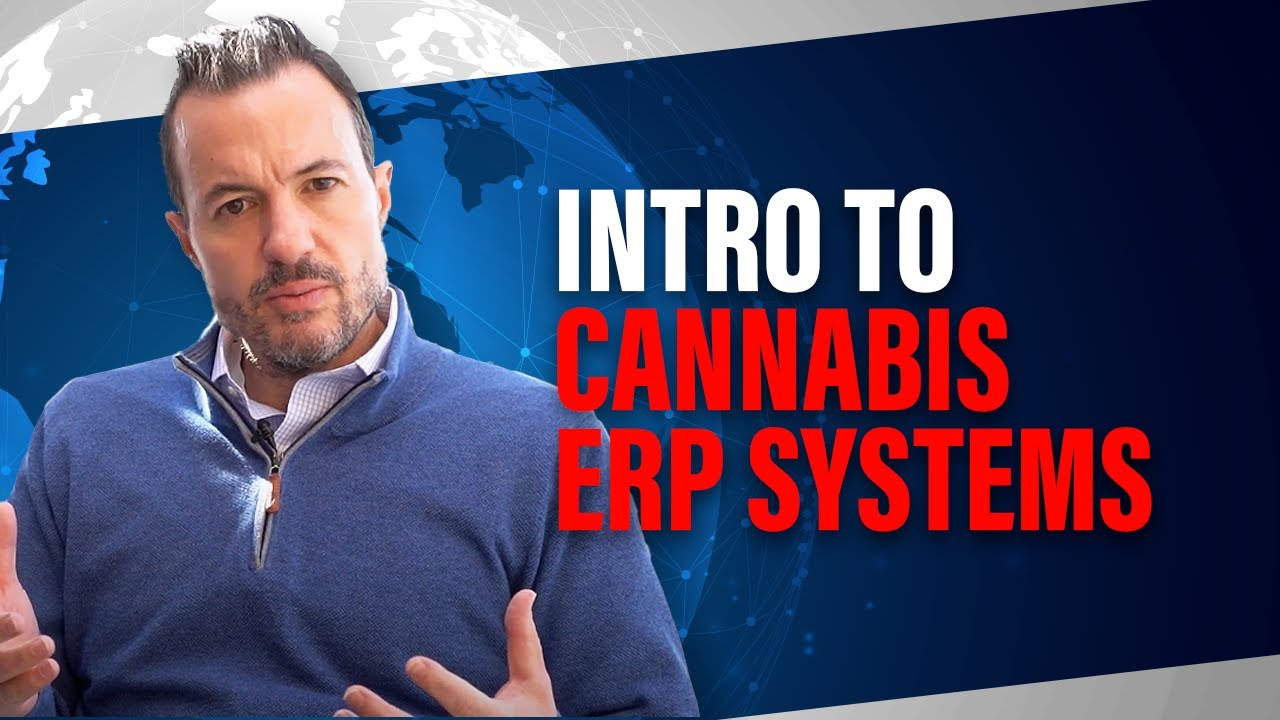 Introduction to Cannabis ERP Software [Digital Transformation in the Cannabis Industry]