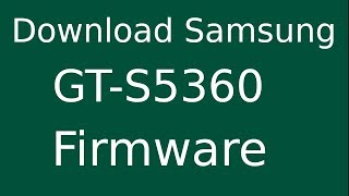 How To Download Samsung Galaxy Y GT-S5360 Stock Firmware (Flash File) For Update Android Device