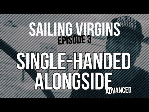 How To Dock Single Handed (Sailing Virgins) Ep.03