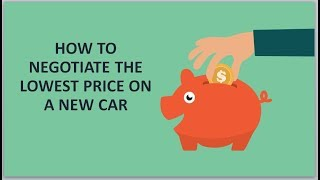 How to Negotiate The Best Price on a New Car, Truck or SUV