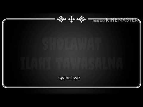 Sholawat Ilahi Tawasalna Merdu