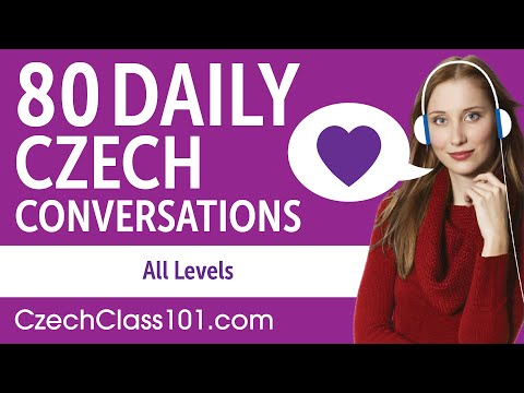 2 Hours of Daily Czech Conversations - Czech Practice for AL