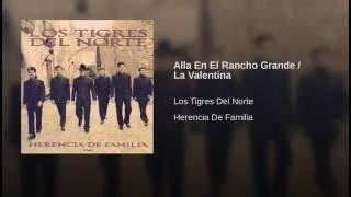 Alla En El Rancho Grande / La Valentina