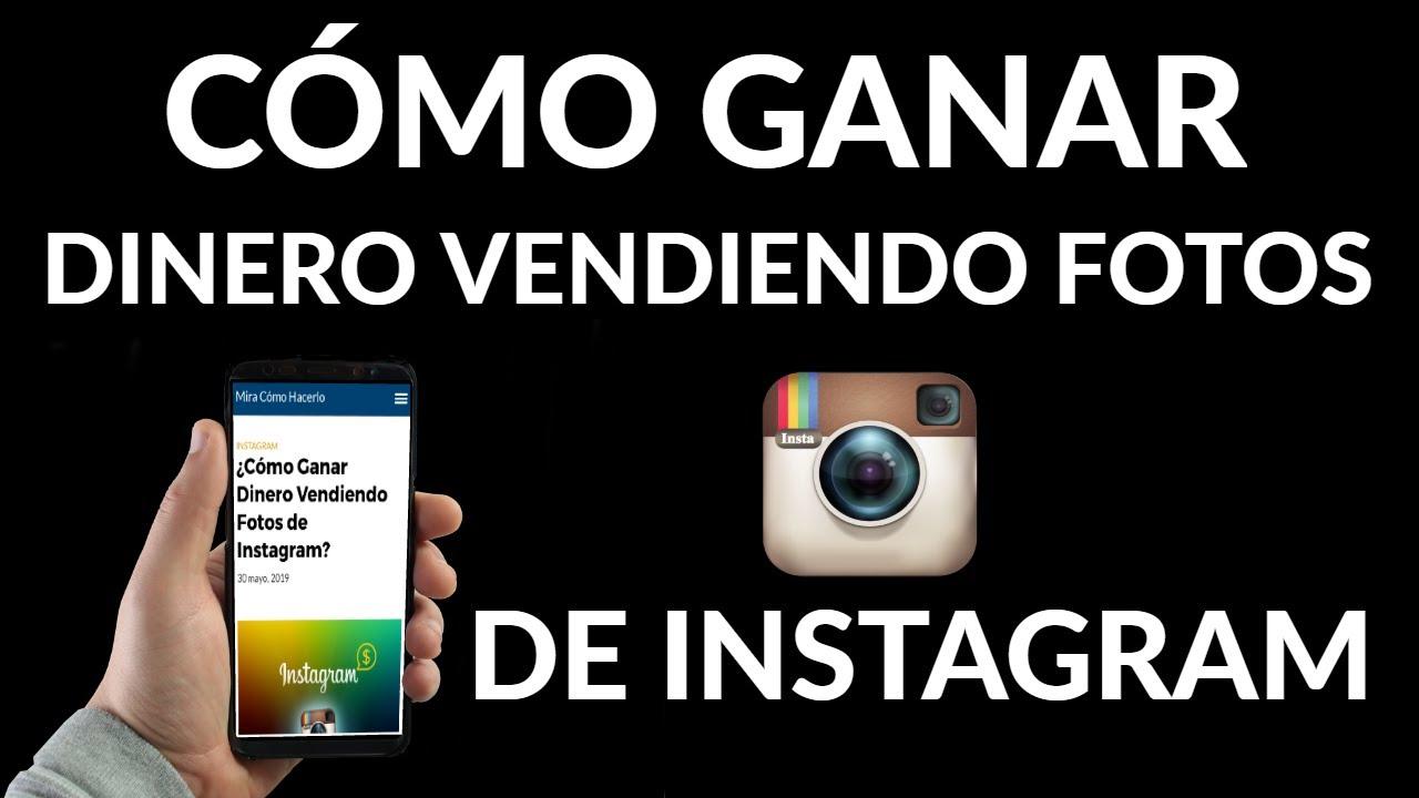 Cómo Ganar Dinero Al Vender Fotos En Instagram Youtube