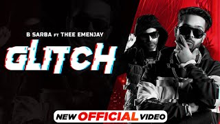 Glitch (Official Video) | B Sarba Ft Thee Emenjay | Latest Punjabi Songs 2021 | Speed Records