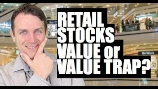 RETAIL STOCKS ARE CHEAP - VALUE OR VALUE TRAP?