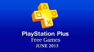 PlayStation Plus Free Games - June 2015