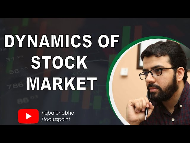 Stock Exhange Dynamic | Before you Invest | Muhammad Iqbal Bhabha