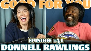 Ep #31: DONNELL RAWLINGS | Good For You Podcast with Whitney Cummings