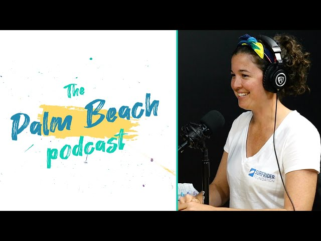 Palm Beach Podcast #20 - Surfrider Foundation - Palm Beach County Chapter - Jaimie Hamilton