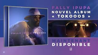 Fally Ipupa - Tokooos (Nouvel album disponible)