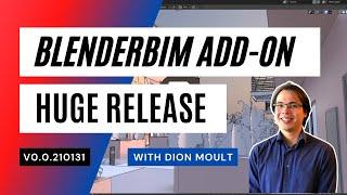 BlenderBIM Add-on v0.0.210131 with Dion Moult (full video)#huge release!