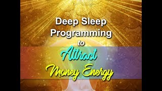 Deep Sleep Programming for Attracting Money Energy (2 HOURS) Super-Charged Affirmations