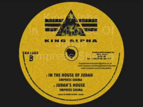 In The House Of Judah  Judah's House Empress Shema (King Alpha)