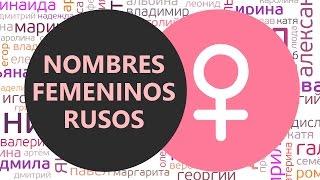 Nombres Femeninos Rusos - 30 Nombres Rusos Populares, sus Equivalentes y Formas Cortas