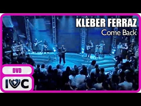 "DVD ""Come Back"" de Kleber Ferraz (OFICIAL - Full HD)"
