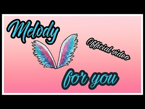 Melody For You (Romantic HipHop) - Video Official