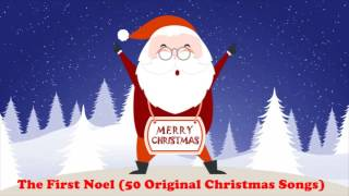 The First Noel (50 Original Christmas Songs)