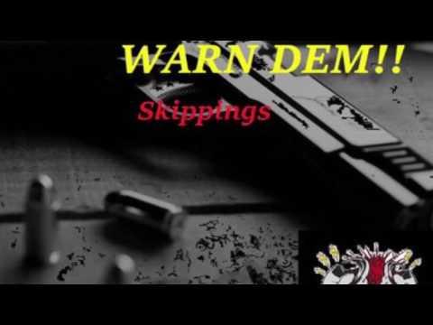 Skippings - Warn Dem (Warn Dem Riddim) Produced by Damage Musiq