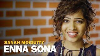 Enna Sona | OK Jaanu | Cover Version Sanah Moidutty