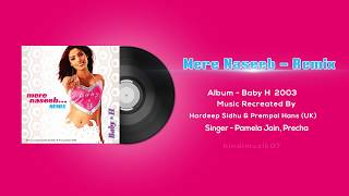 Mere Naseeb Mein Remix | Full Audio Song | Baby H 2003