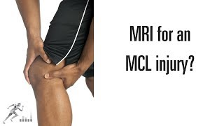 Do you need an MRI for an MCL tear to determine how severe it is?